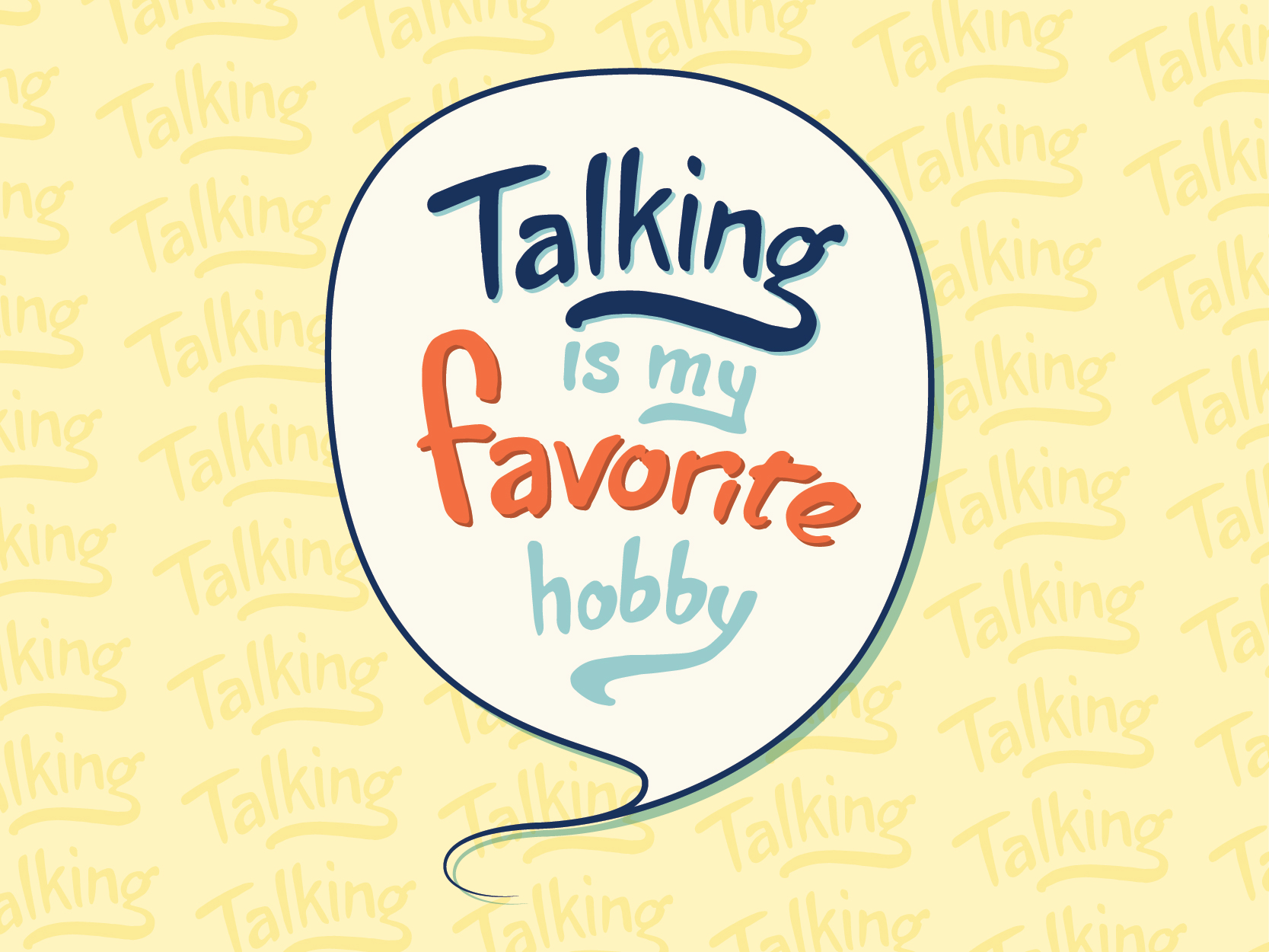 """Talking is my favorite hobby"" kid quote"