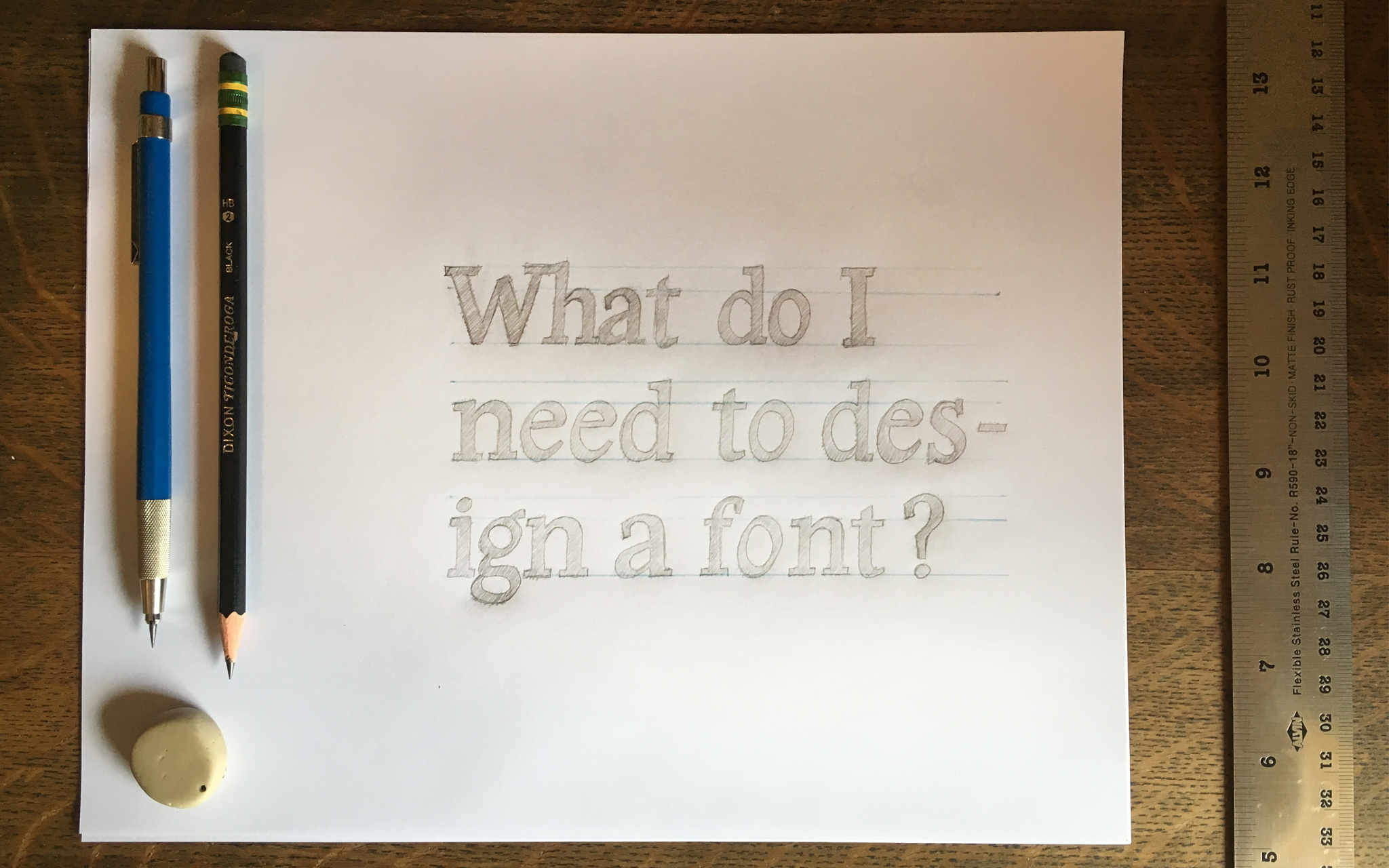 What Do I Need to Design a Font?
