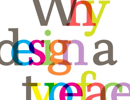 Why Design a Typeface?