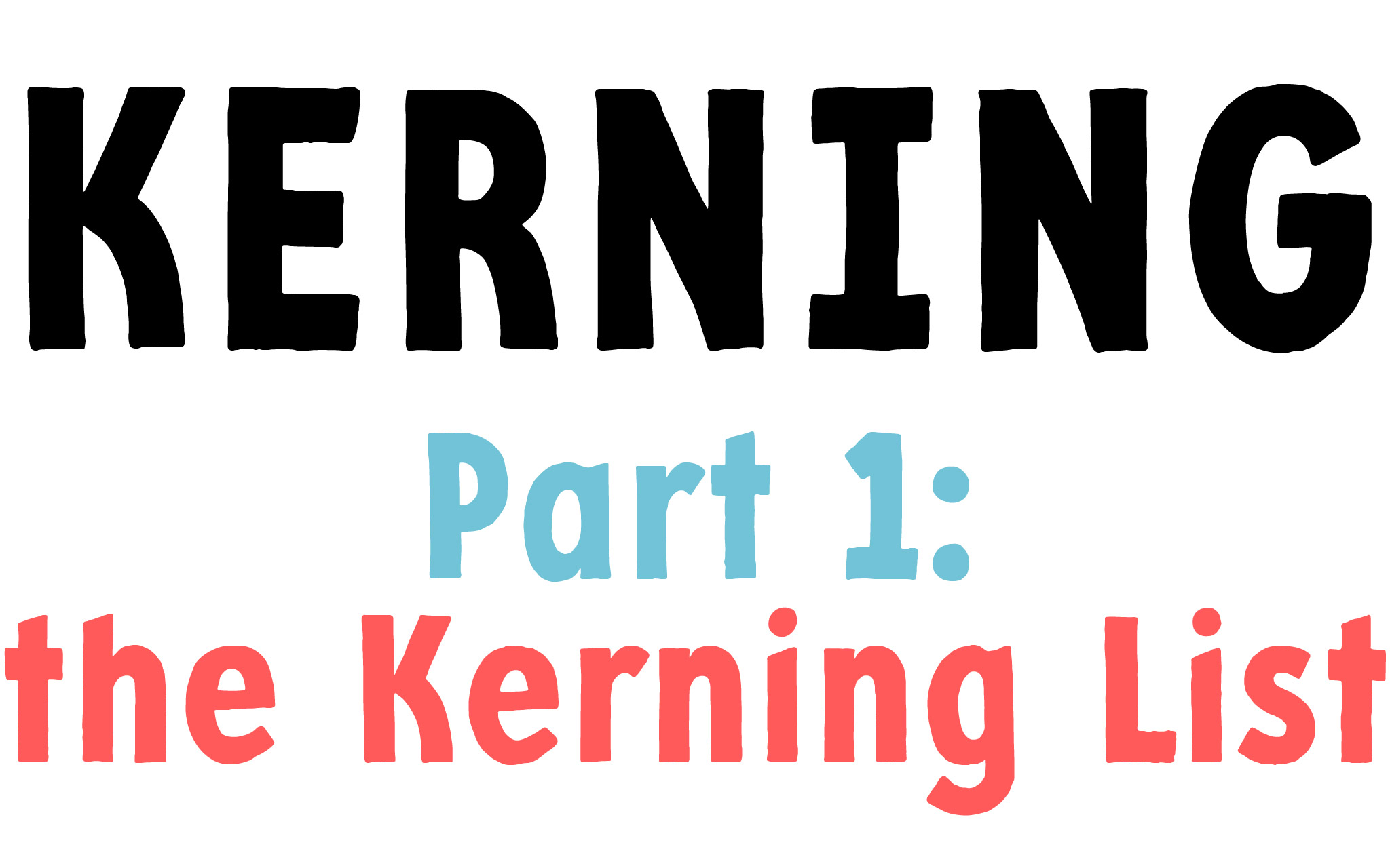 Kerning Part 1:the Kerning List